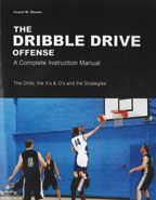 The Dribble Drive Offense - A Complete Instruction Manual