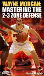 Wayne Morgan: Mastering the 2-3 Zone Defense