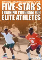 Becoming a Champion Basketball Player: Five-Star's Training Program for Elite Athletes