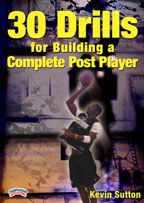 Kevin Sutton: 30 Drills for Building a Complete Post Player