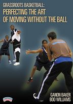 Grassroots Basketball: Perfecting the Art of Moving without the Ball