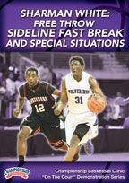 Sharman White: Free Throw Line and Sideline Fast Break and Special Situations