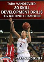 Tara VanDerveer: 30 Skill Development Drills for Building Champions