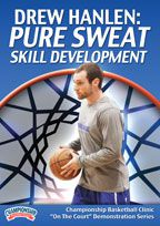Drew Hanlen: Pure Sweat Skill Development