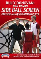 Billy Donovan: Man-to-Man Side Ball Screen Offense with Quick Hitting Plays