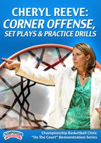 Cheryl Reeve: Corner Offense, Set Plays and Practice Drills