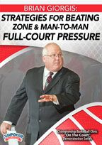 Brian Giorgis: Strategies for Beating Zone and Man-to-Man Full-Court Pressure