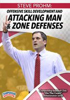Steve Prohm: Offensive Skill Development and Attacking Man & Zone Defenses