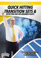 Steve Forbes: Quick Hitting Transition Sets & Effective Out-of-Bounds Plays