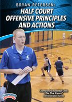Bryan Petersen: Half Court Offensive Principles and Actions