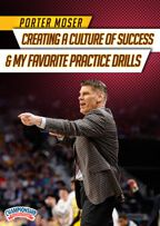 Porter Moser: Creating a Culture of Success & My Favorite Practice Drills