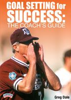 Goal Setting for Success: The Coach's Guide
