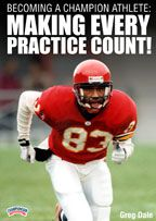 Becoming a Champion Athlete: Making Every Practice Count!