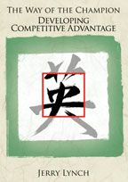 The Way of the Champion: Developing Competitive Advantage