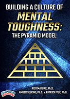 Building a Culture of Mental Toughness: The Pyramid Model